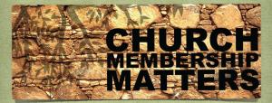 Church Membership Matters